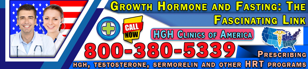 175 growth hormone and fasting the fascinating link
